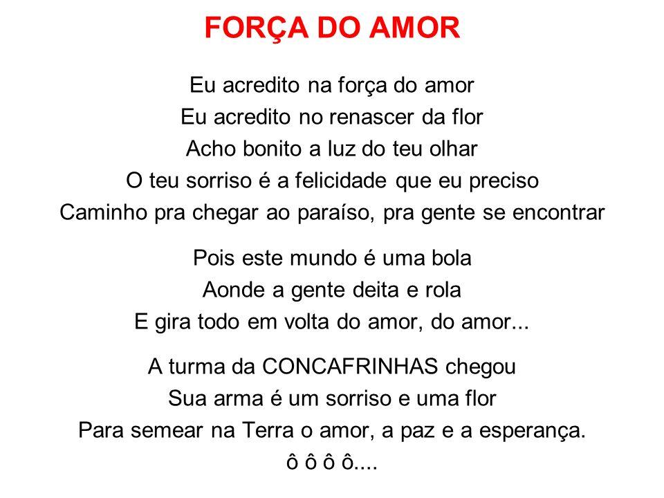 FORÇA DO AMOR Eu acredito na força do amor