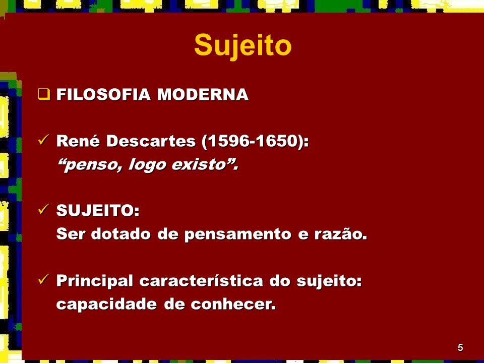 Sujeito FILOSOFIA MODERNA René Descartes (1596-1650):