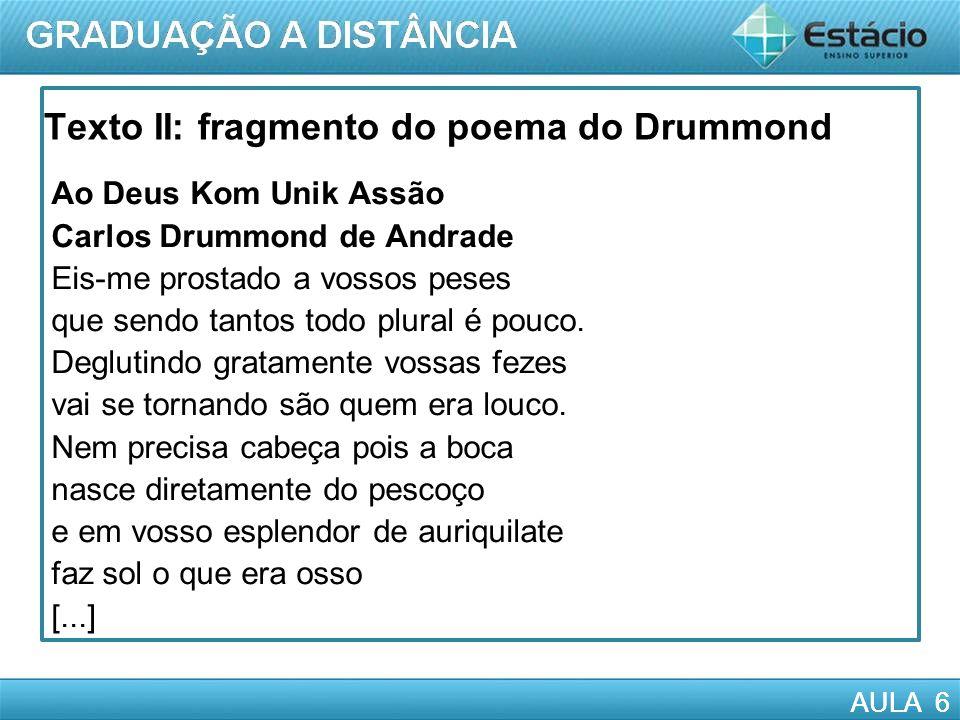 Texto II: fragmento do poema do Drummond