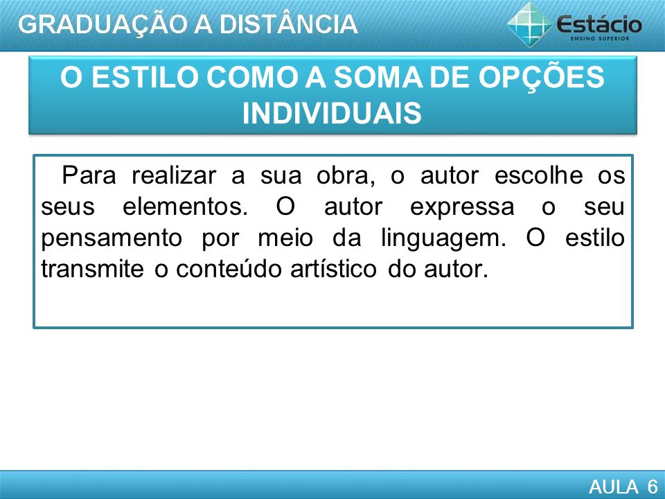 O ESTILO COMO A SOMA DE OPÇÕES INDIVIDUAIS