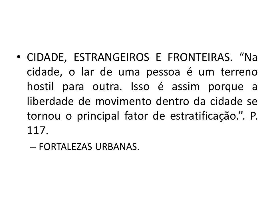 CIDADE, ESTRANGEIROS E FRONTEIRAS