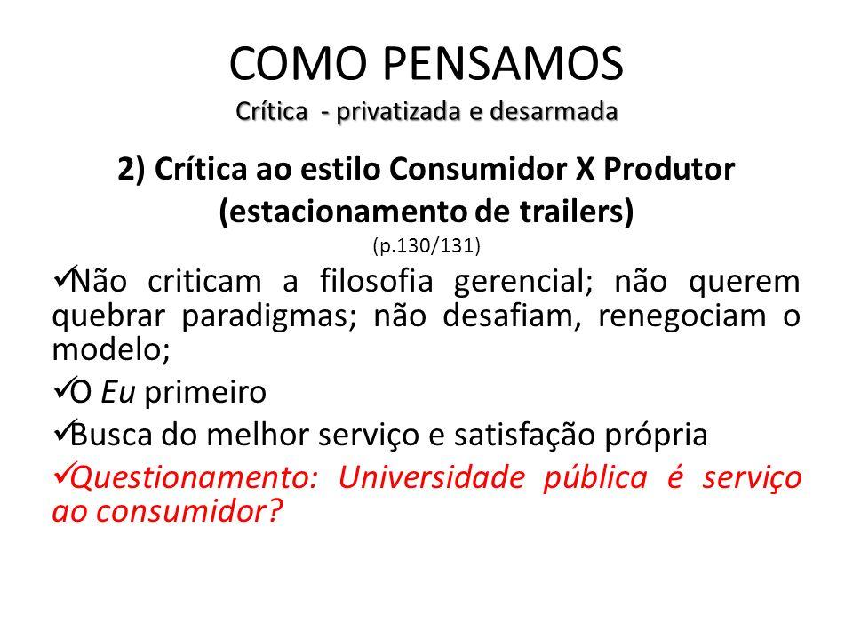 COMO PENSAMOS Crítica - privatizada e desarmada