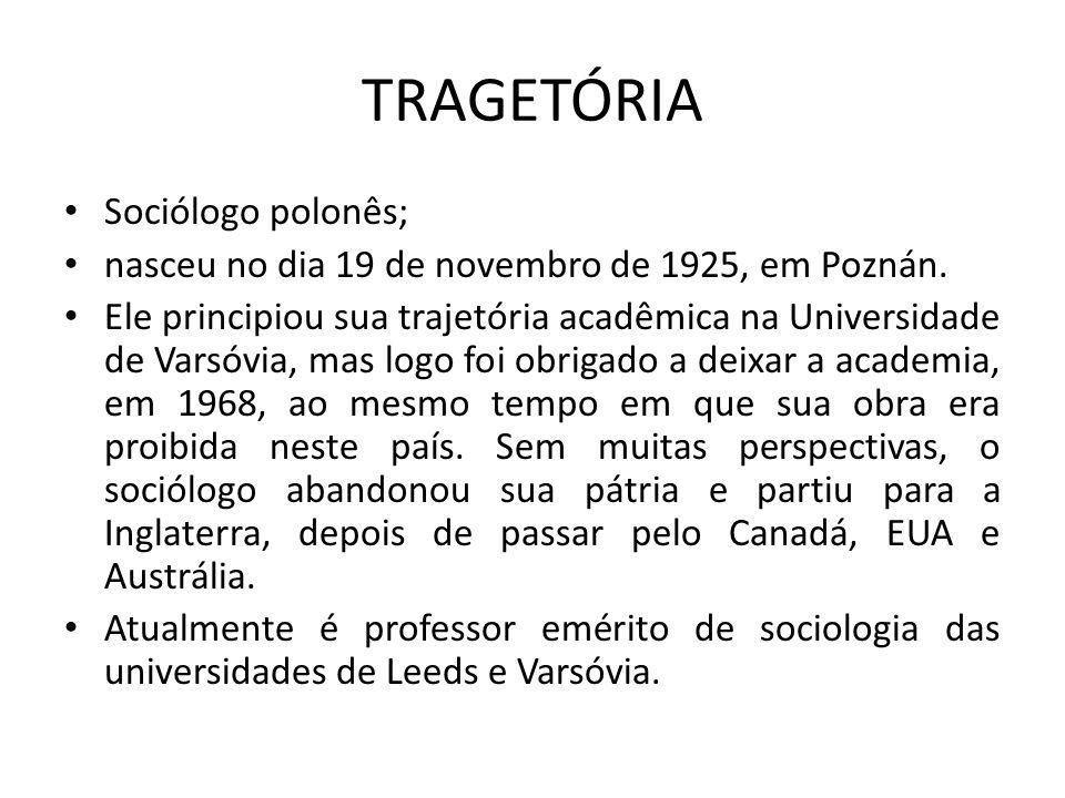 TRAGETÓRIA Sociólogo polonês;