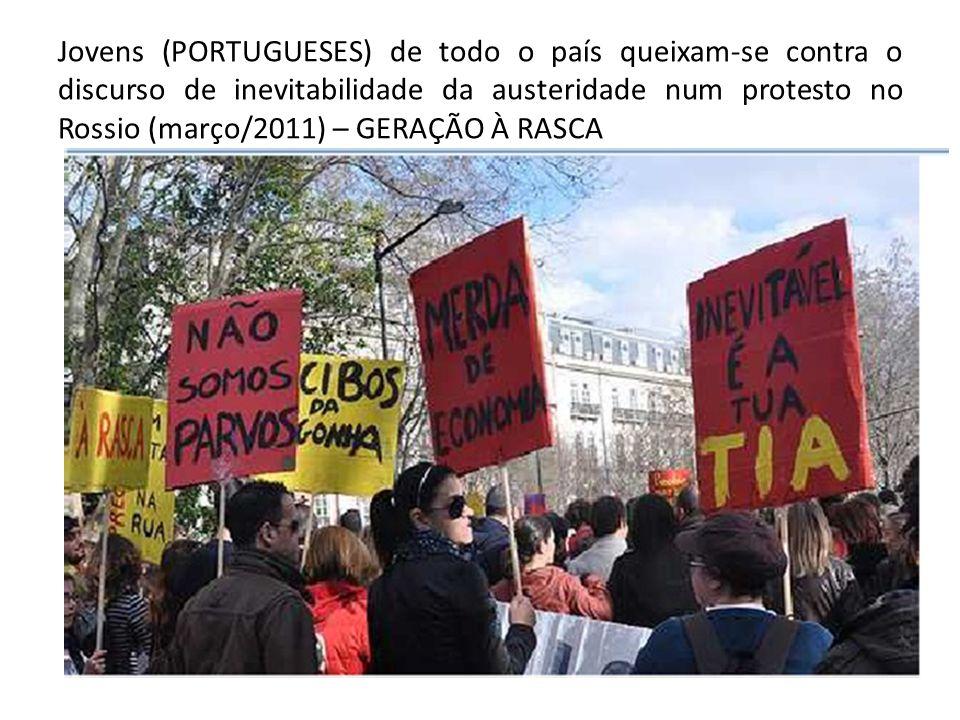 Jovens (PORTUGUESES) de todo o país queixam-se contra o discurso de inevitabilidade da austeridade num protesto no Rossio (março/2011) – GERAÇÃO À RASCA