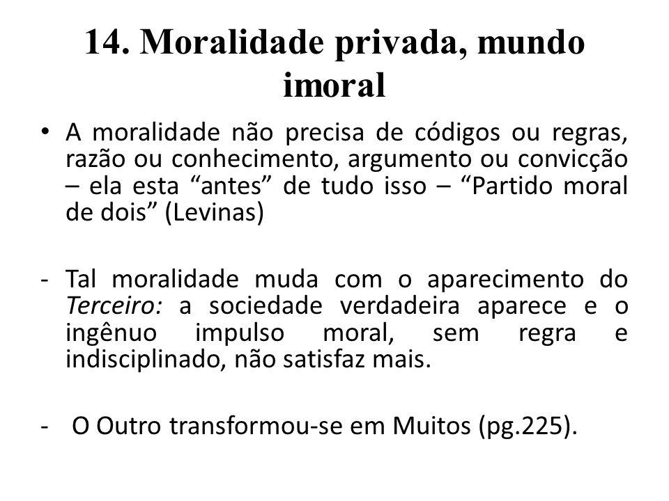 14. Moralidade privada, mundo imoral