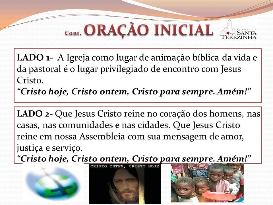 Cont. ORAÇÀO INICIAL LADO 1- A Igreja como lugar de animação bíblica da vida e da pastoral é o lugar privilegiado de encontro com Jesus Cristo.