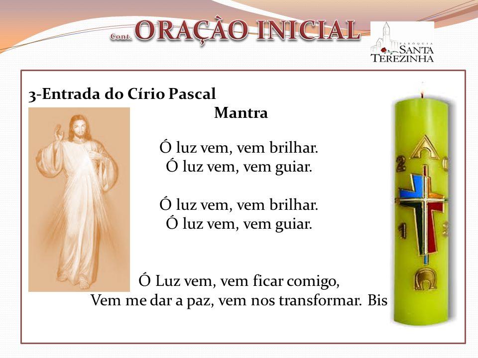 3-Entrada do Círio Pascal Mantra Ó luz vem, vem brilhar.