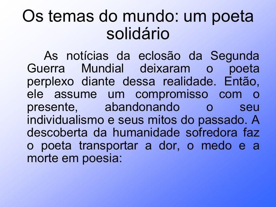 Os temas do mundo: um poeta solidário