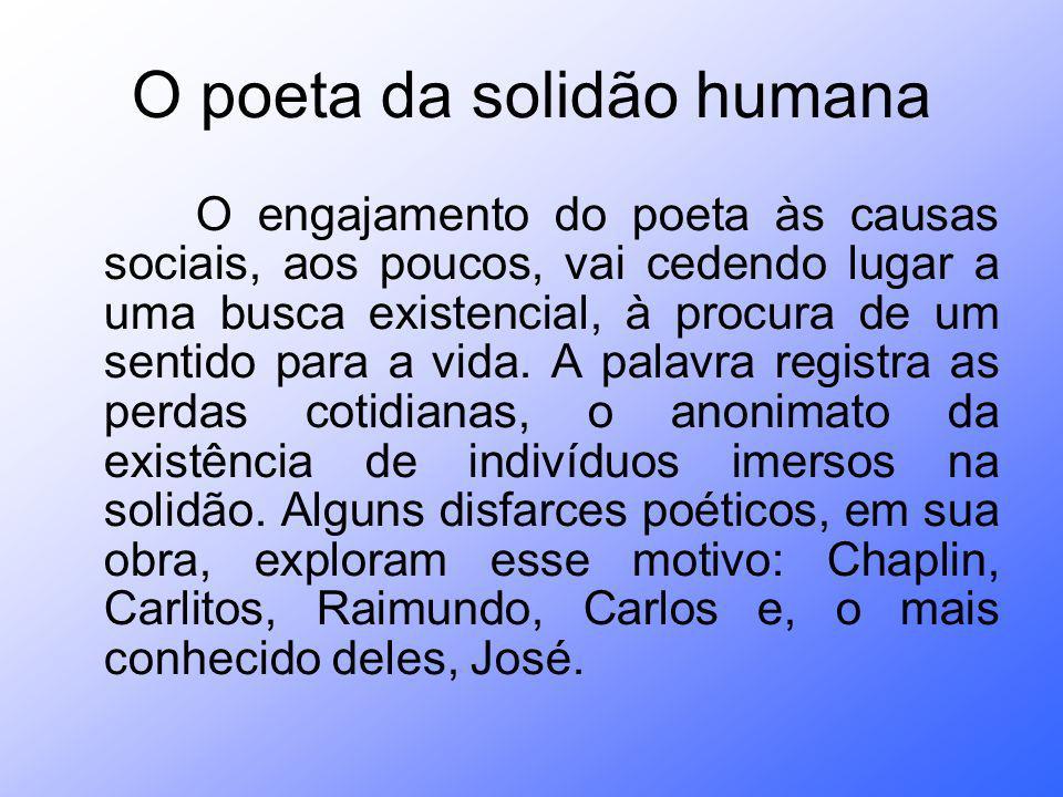 O poeta da solidão humana