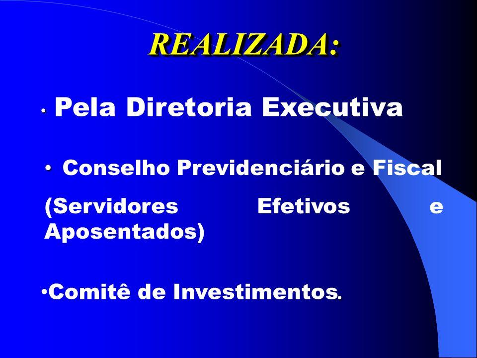REALIZADA: Conselho Previdenciário e Fiscal