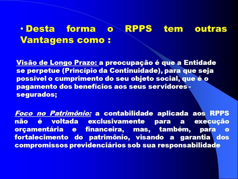 Desta forma o RPPS tem outras Vantagens como :