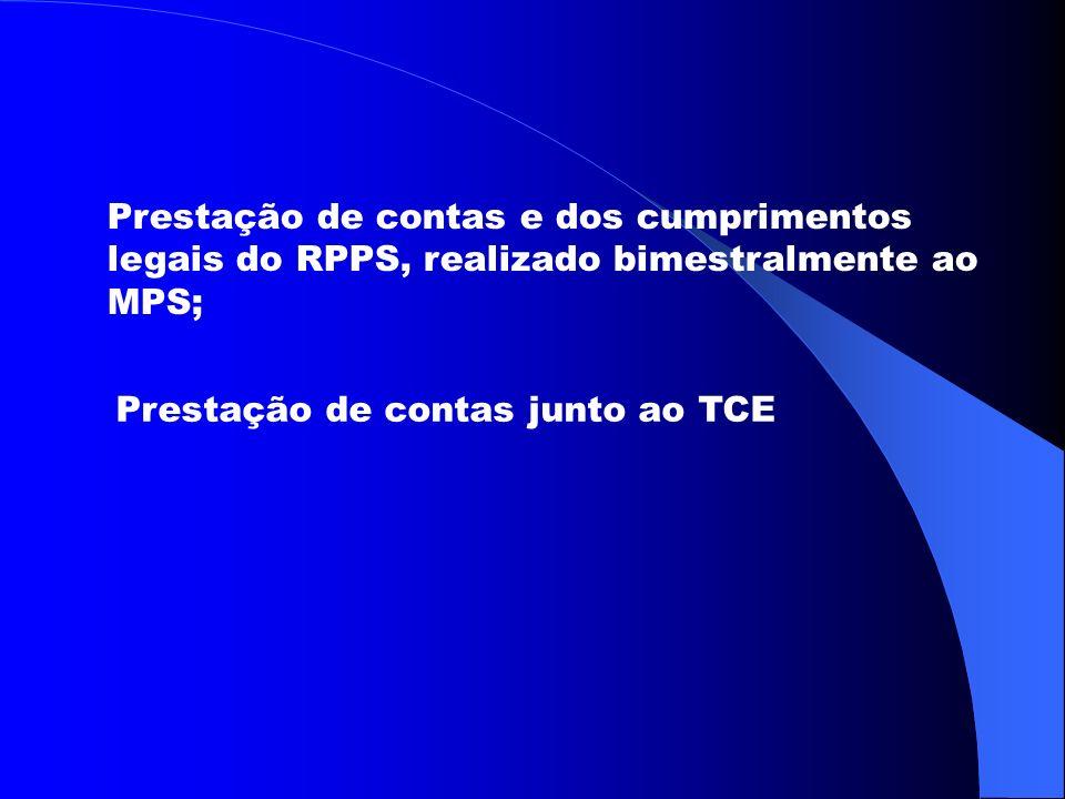 Prestação de contas e dos cumprimentos legais do RPPS, realizado bimestralmente ao MPS;
