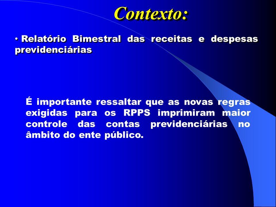 Contexto: Relatório Bimestral das receitas e despesas previdenciárias