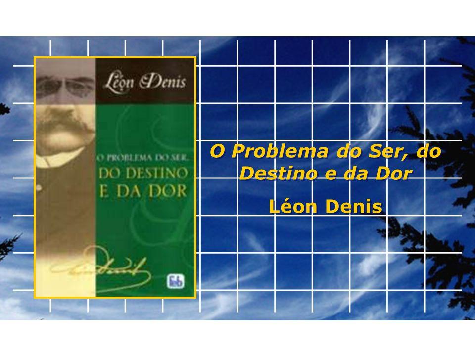 O Problema do Ser, do Destino e da Dor