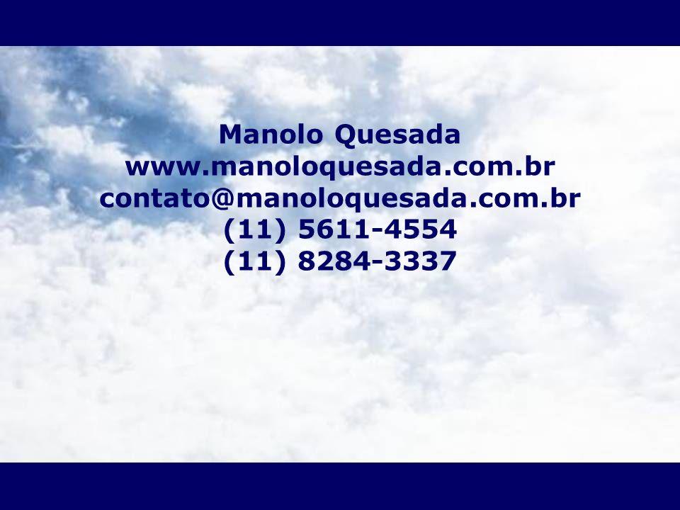 Manolo Quesada www. manoloquesada. com. br contato@manoloquesada. com