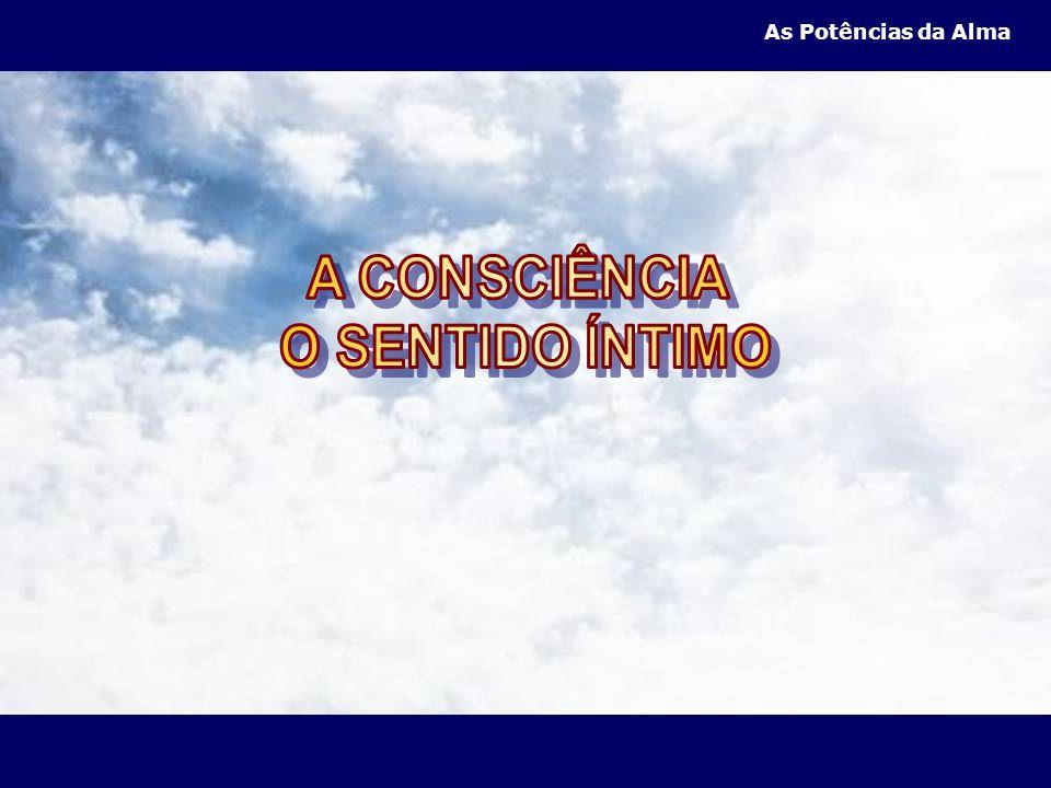 A CONSCIÊNCIA O SENTIDO ÍNTIMO