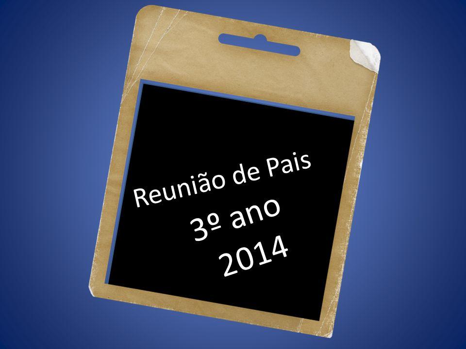 Reunião de Pais 3º ano 2014