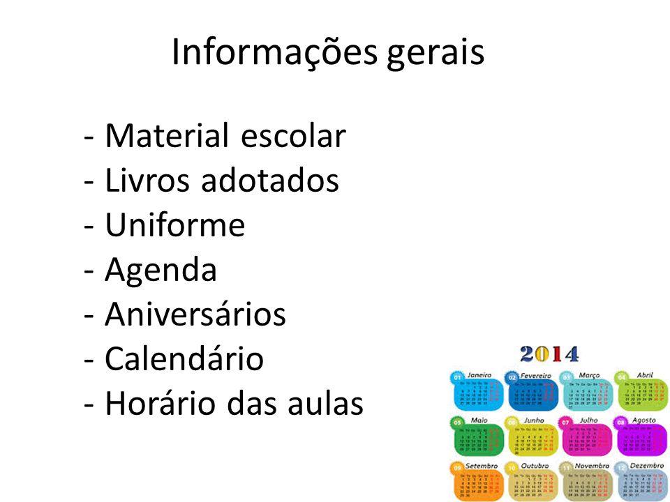 Informações gerais Material escolar Livros adotados Uniforme Agenda