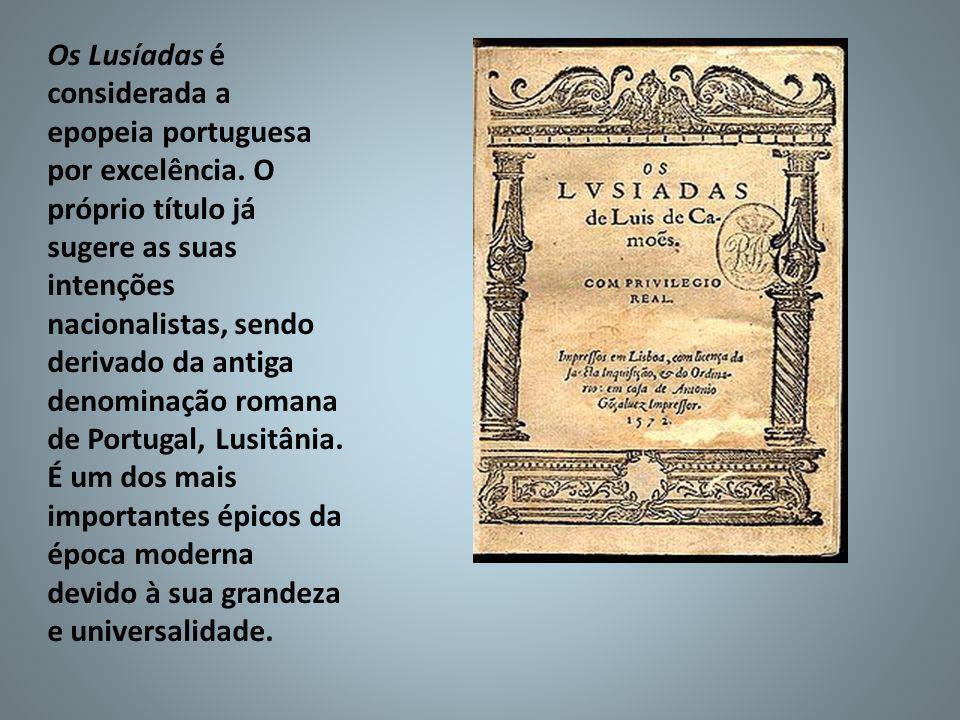Os Lusíadas é considerada a epopeia portuguesa por excelência