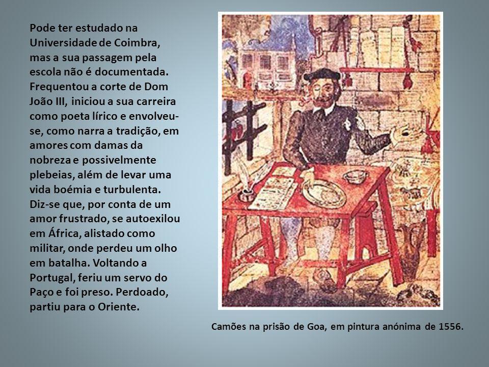 Pode ter estudado na Universidade de Coimbra, mas a sua passagem pela escola não é documentada. Frequentou a corte de Dom João III, iniciou a sua carreira como poeta lírico e envolveu-se, como narra a tradição, em amores com damas da nobreza e possivelmente plebeias, além de levar uma vida boémia e turbulenta. Diz-se que, por conta de um amor frustrado, se autoexilou em África, alistado como militar, onde perdeu um olho em batalha. Voltando a Portugal, feriu um servo do Paço e foi preso. Perdoado, partiu para o Oriente.