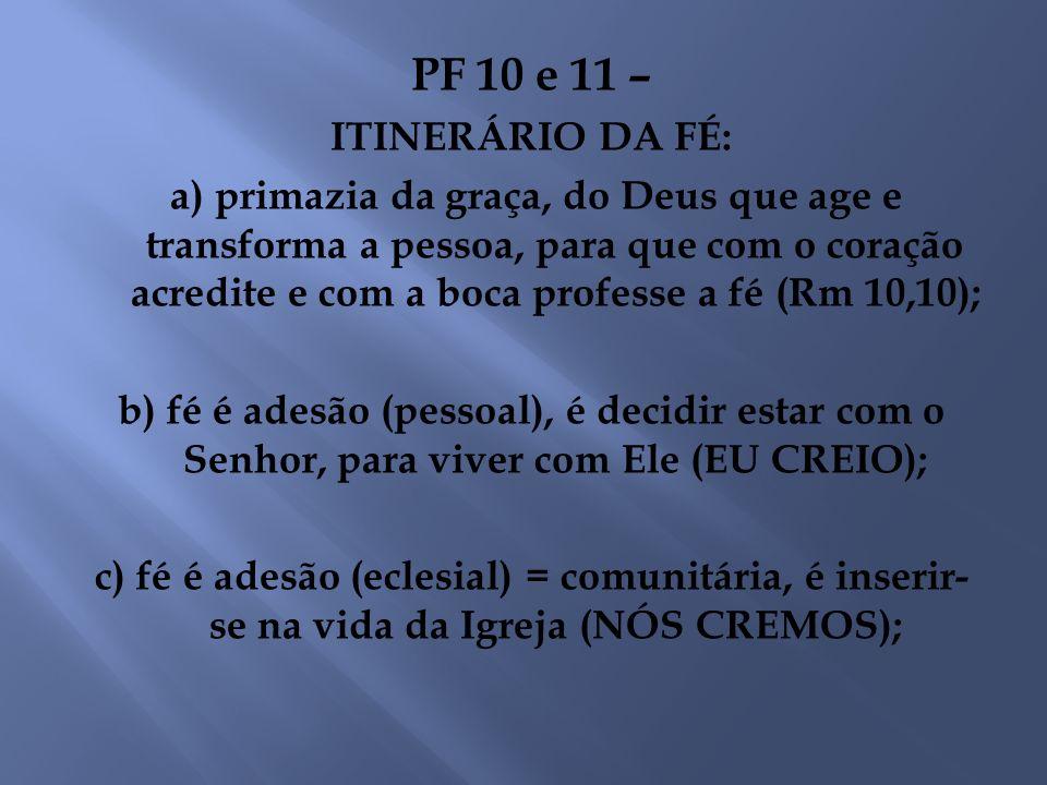 PF 10 e 11 – ITINERÁRIO DA FÉ: