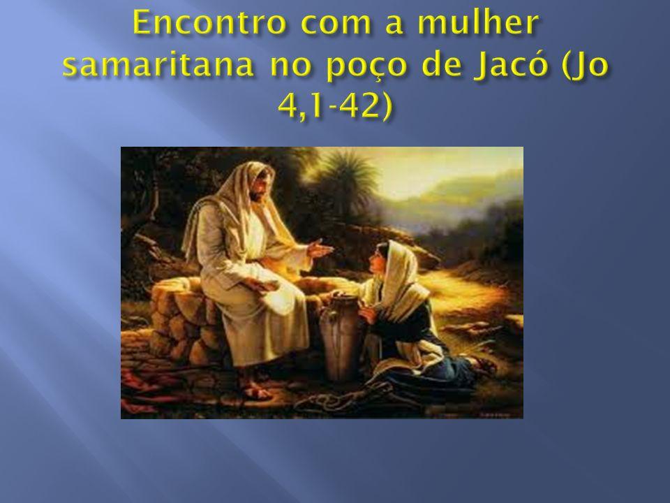 Encontro com a mulher samaritana no poço de Jacó (Jo 4,1-42)