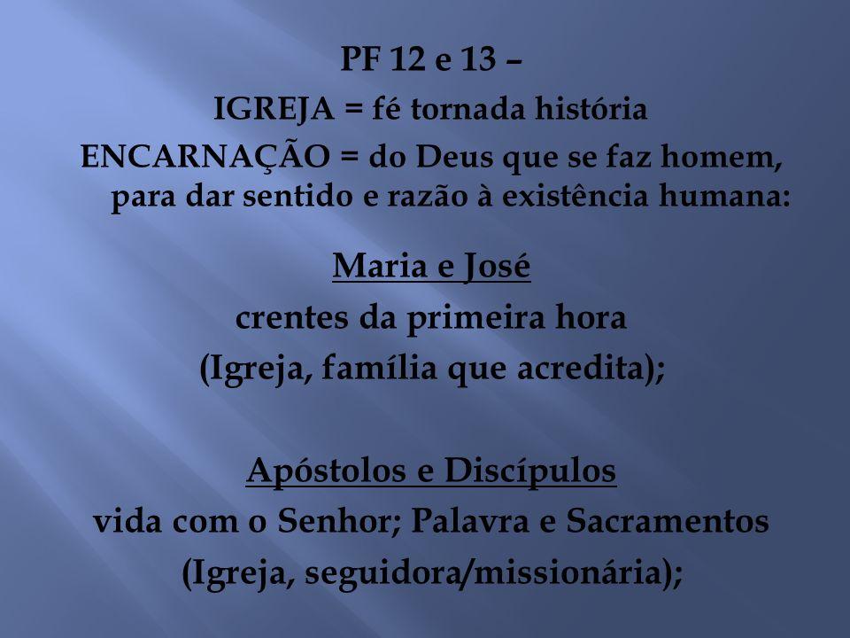 crentes da primeira hora (Igreja, família que acredita);