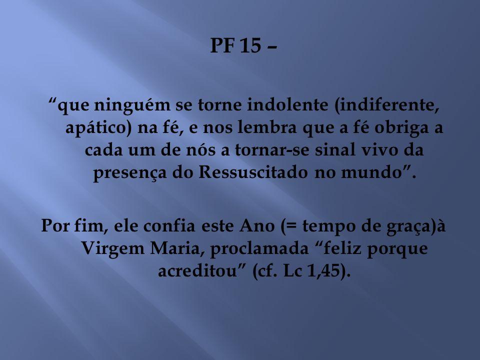 PF 15 –