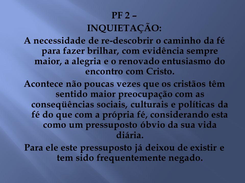 PF 2 – INQUIETAÇÃO: