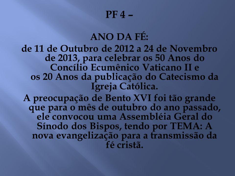 PF 4 – ANO DA FÉ: