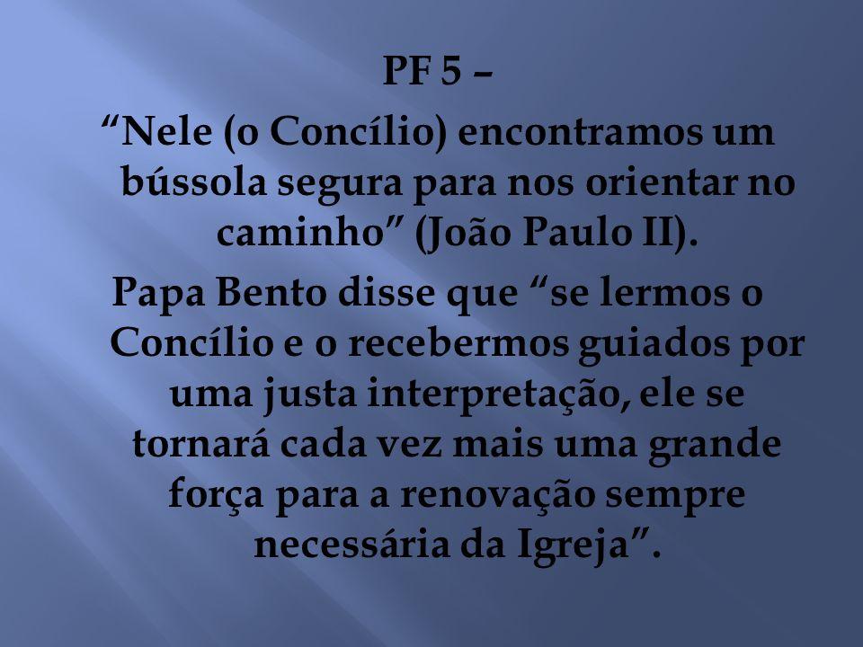 PF 5 – Nele (o Concílio) encontramos um bússola segura para nos orientar no caminho (João Paulo II).