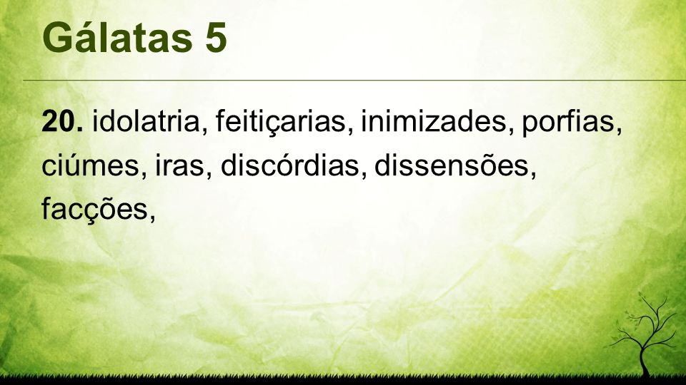 Gálatas 5 20.