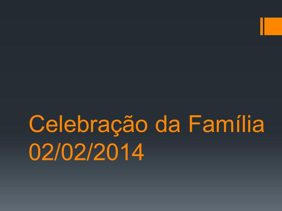 Celebração da Família 02/02/2014
