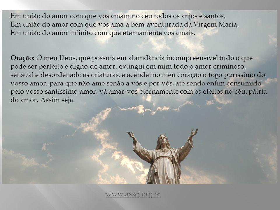 Em união do amor com que vos amam no céu todos os anjos e santos,
