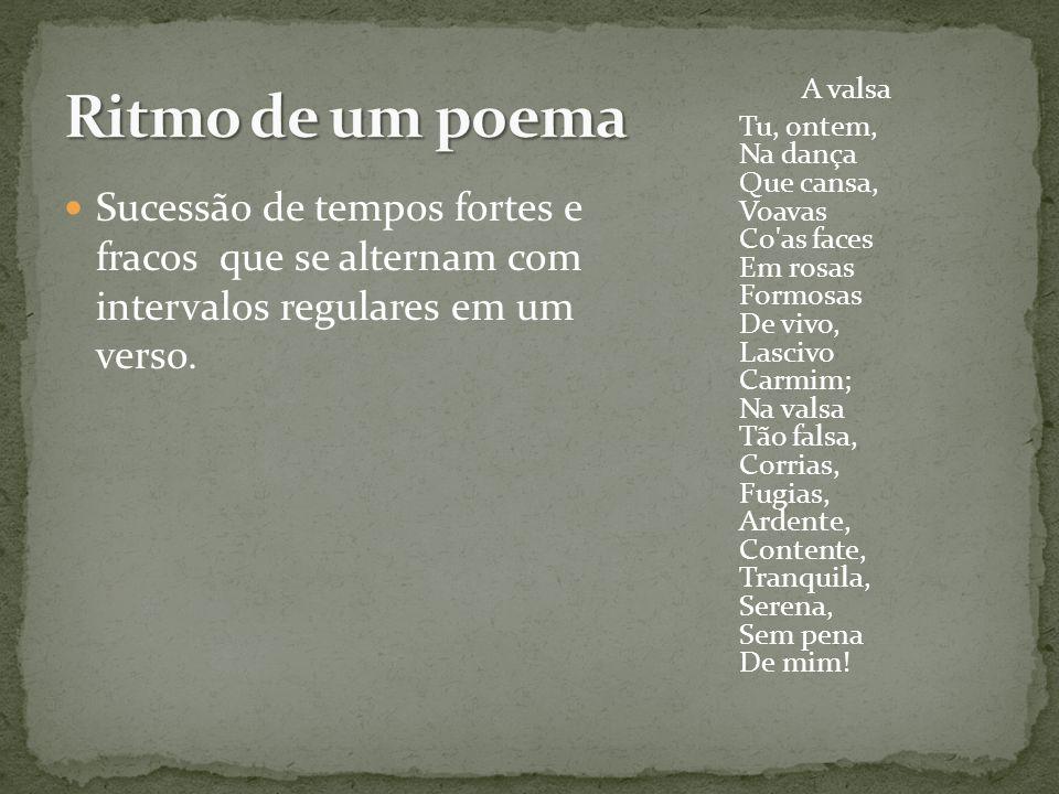 Ritmo de um poema A valsa.