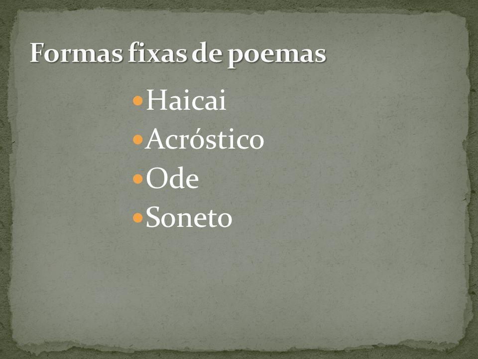 Formas fixas de poemas Haicai Acróstico Ode Soneto