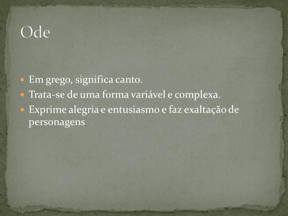 Ode Em grego, significa canto.