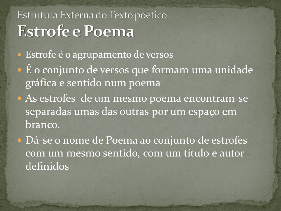 Estrutura Externa do Texto poético Estrofe e Poema