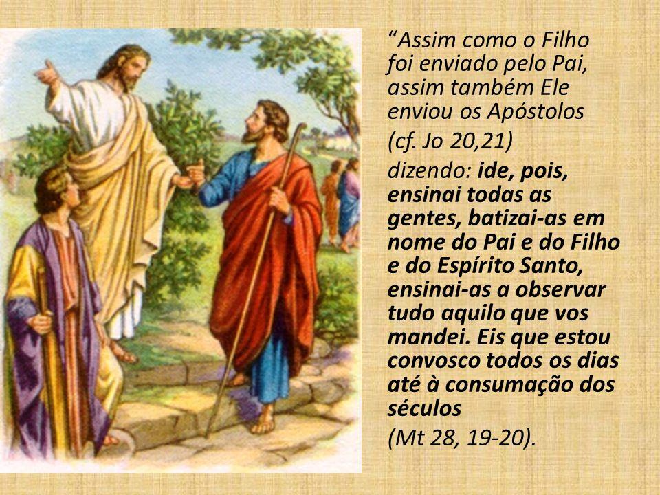 Assim como o Filho foi enviado pelo Pai, assim também Ele enviou os Apóstolos