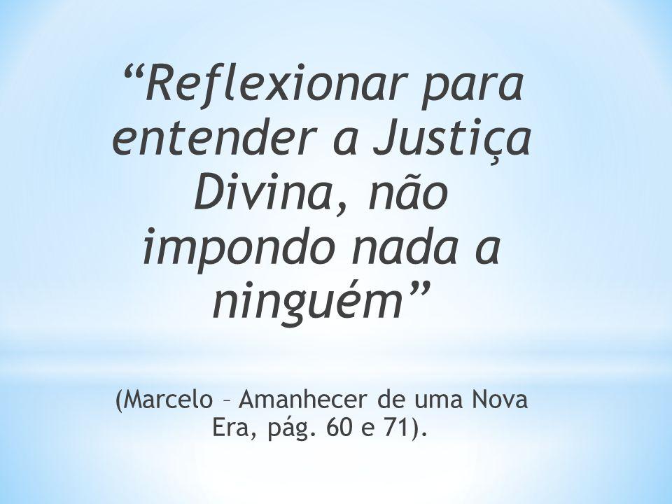 (Marcelo – Amanhecer de uma Nova Era, pág. 60 e 71).