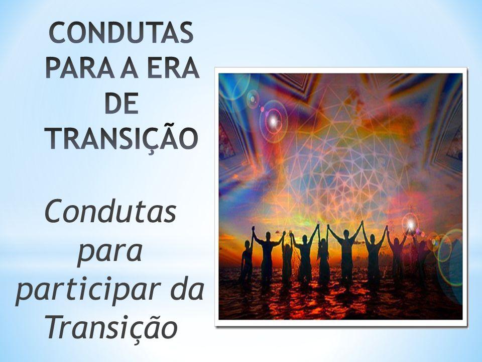 CONDUTAS PARA A ERA DE TRANSIÇÃO