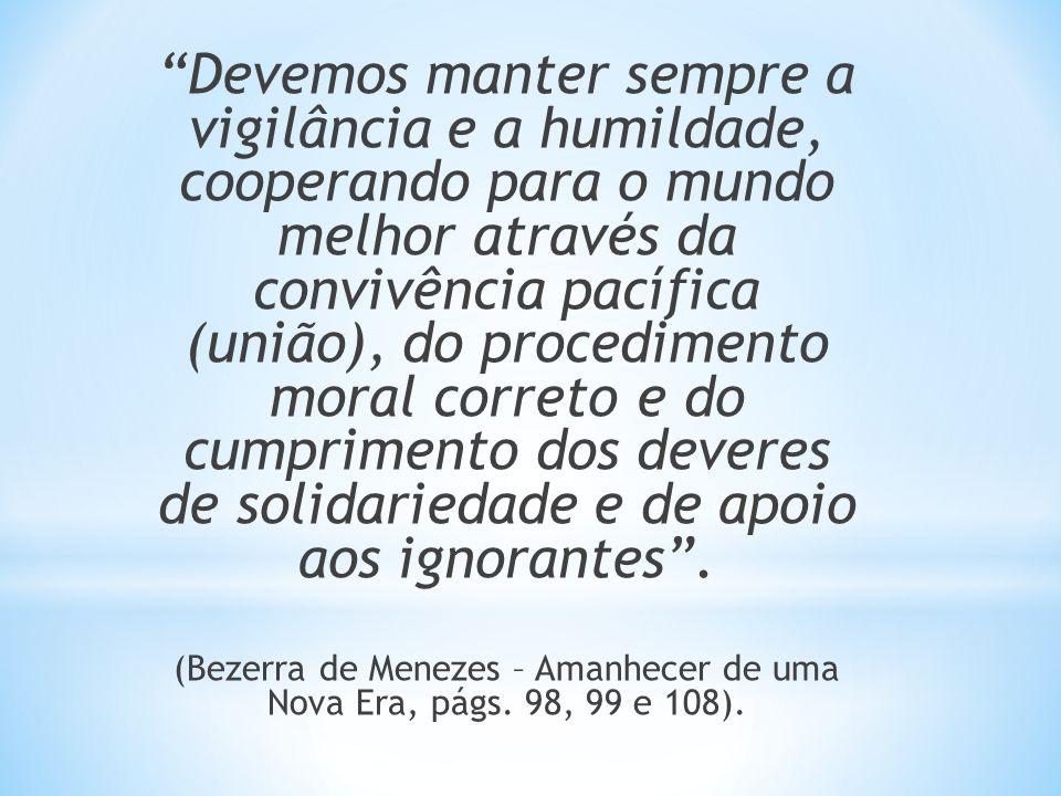 (Bezerra de Menezes – Amanhecer de uma Nova Era, págs. 98, 99 e 108).