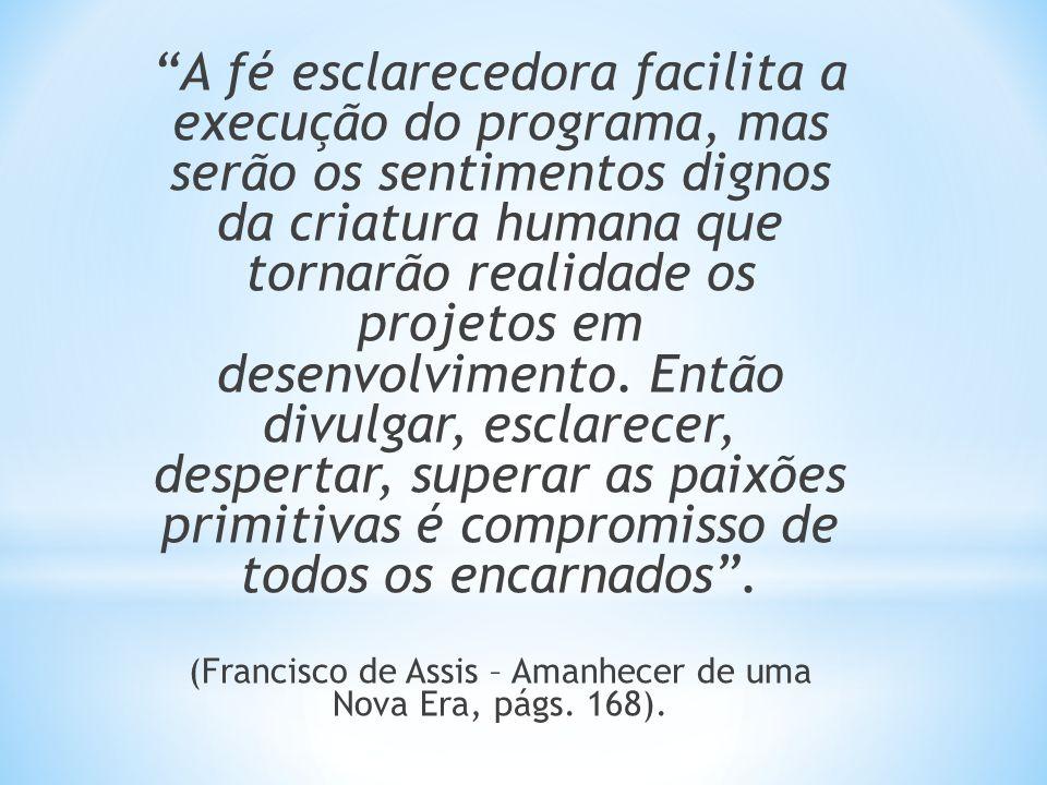 (Francisco de Assis – Amanhecer de uma Nova Era, págs. 168).
