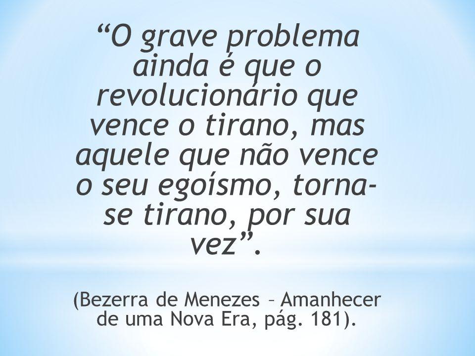 (Bezerra de Menezes – Amanhecer de uma Nova Era, pág. 181).