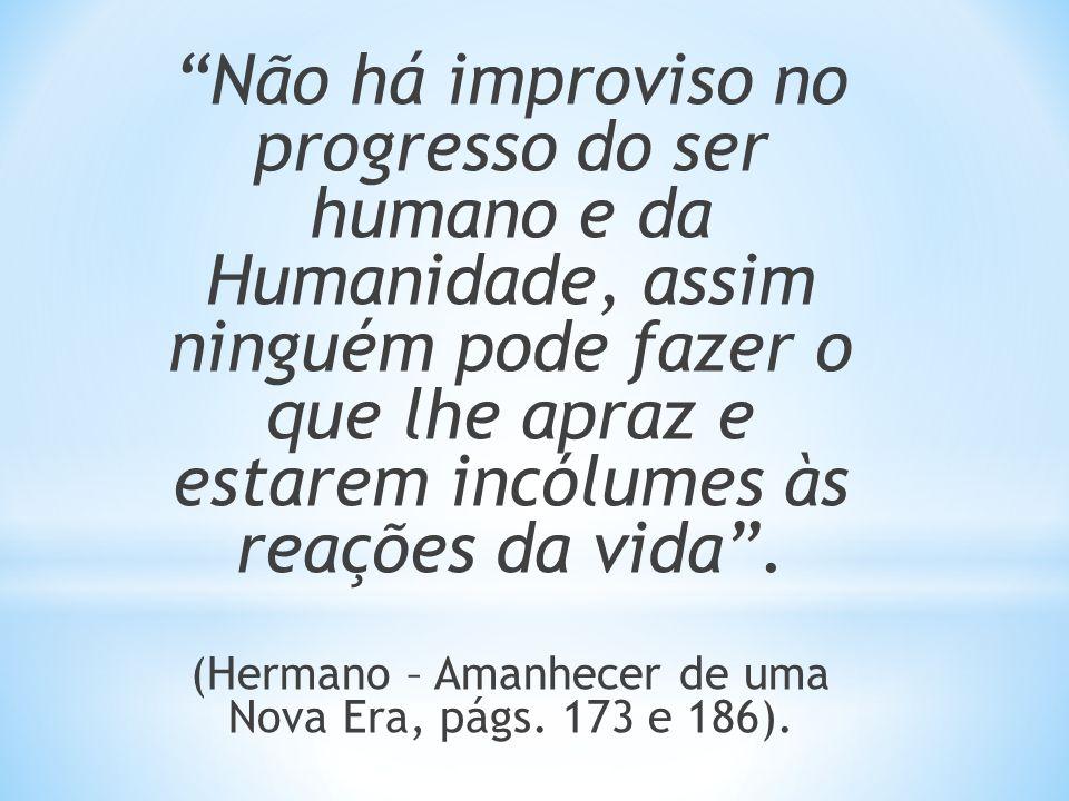 (Hermano – Amanhecer de uma Nova Era, págs. 173 e 186).