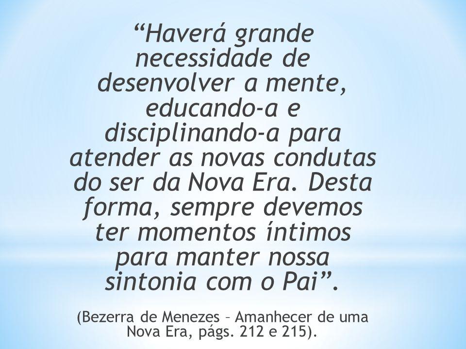 (Bezerra de Menezes – Amanhecer de uma Nova Era, págs. 212 e 215).
