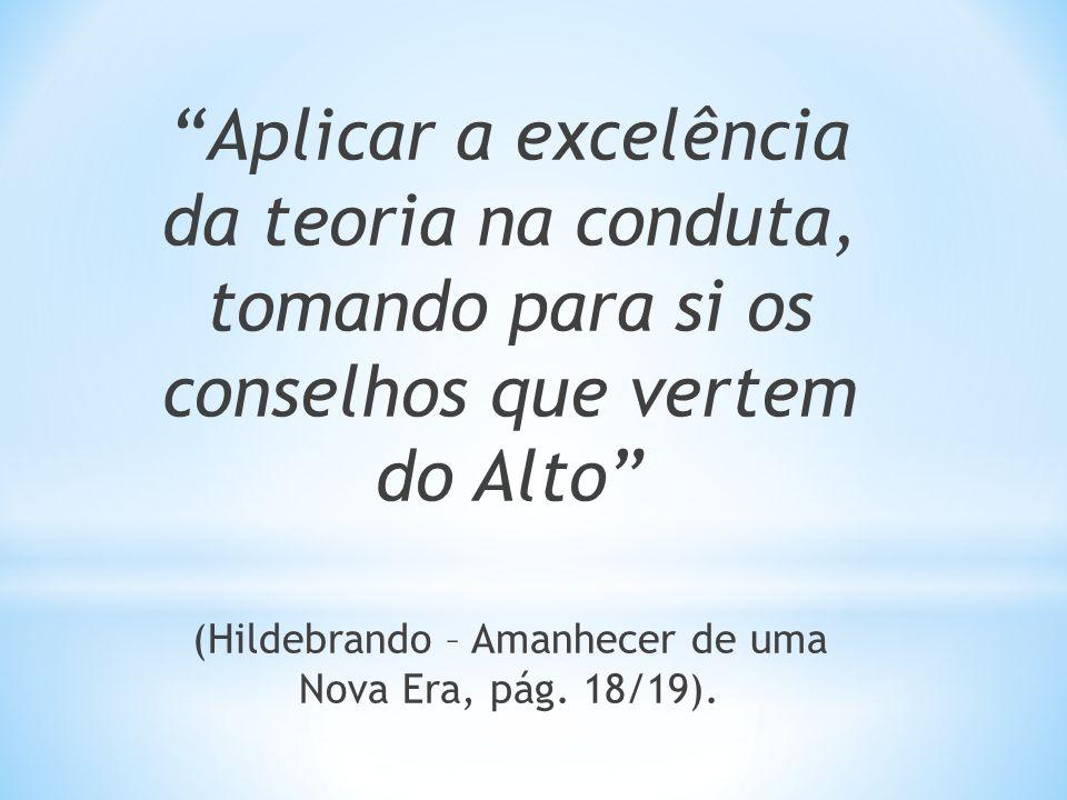 (Hildebrando – Amanhecer de uma Nova Era, pág. 18/19).