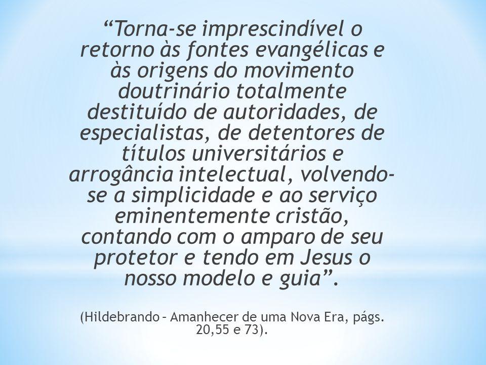 (Hildebrando – Amanhecer de uma Nova Era, págs. 20,55 e 73).