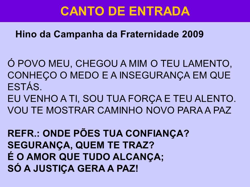 CANTO DE ENTRADA Hino da Campanha da Fraternidade 2009