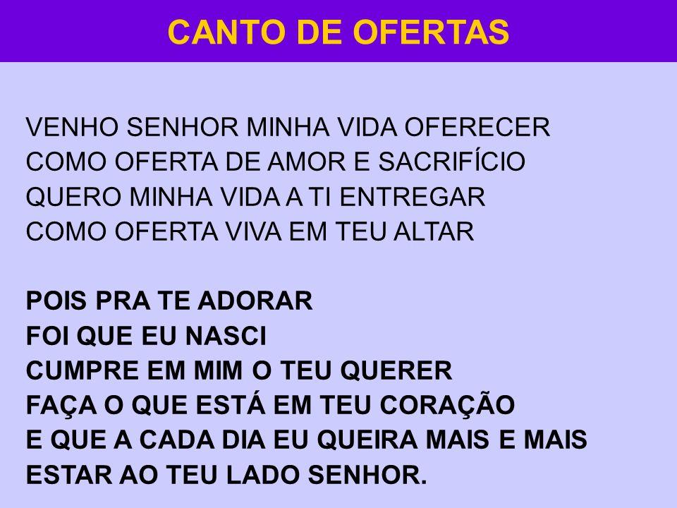 CANTO DE OFERTAS VENHO SENHOR MINHA VIDA OFERECER